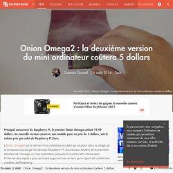 Onion Omega2 : la deuxième version du mini ordinateur coûtera 5 dollars - Tech