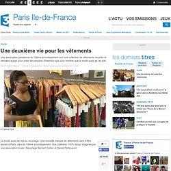 Une deuxième vie pour les vêtements - France 3 Paris Ile-de-France