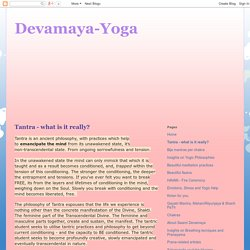 Devamaya-Yoga: Tantra - what is it really?