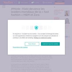#Mode : Kiabi devance les leaders mondiaux de la « fast fashion » H&M et Zara