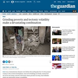 Grinding poverty and tectonic volatility make a devastating combination