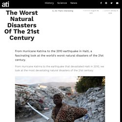 The Most Devastating Natural Disasters Of The 21st Century