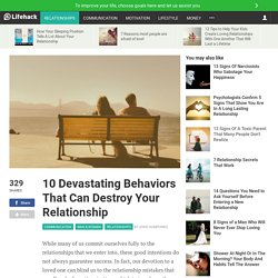10-devastating-behaviors-that-can-destroy-your-relationship?ref=mail&mtype=weekly_newsletter&mid=20160801&uid=773392&email=bmike1850.mb@gmail