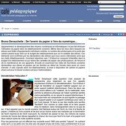 Bruno Devauchelle : De l'avenir du papier à l'ère du numérique...