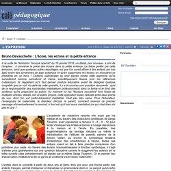 Bruno Devauchelle : L'école, les écrans et la petite enfance