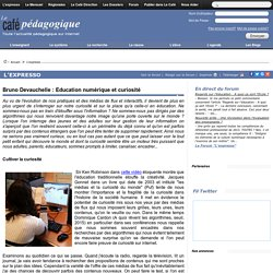Bruno Devauchelle : Education numérique et curiosité