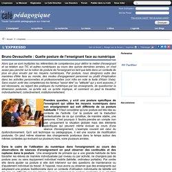 Bruno Devauchelle : Quelle posture de l'enseignant face au numérique