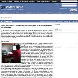 Bruno Devauchelle : S'adapter à l'environnement (numérique) de notre lieu de travail