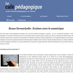 Bruno Devauchelle : Evaluer avec le numérique