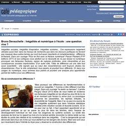 Bruno Devauchelle : Inégalités et numérique à l'école : une question vive ?