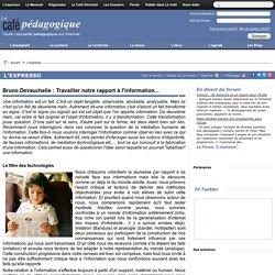 Bruno Devauchelle : Travailler notre rapport à l'information...