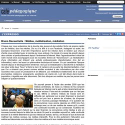 Bruno Devauchelle : Médias, médiatisation, médiation