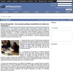 Bruno Devauchelle : Une nouvelle politique ministérielle en matière de numérique ?