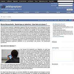 Bruno Devauchelle : Numérique et attention : Que faire en classe ?