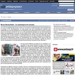 Bruno Devauchelle : Le numérique et le cerveau