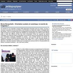 Bruno Devauchelle : Orientation scolaire et numérique, le marché de l'angoisse ?