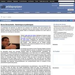 Bruno Devauchelle : Numérique et polémiques