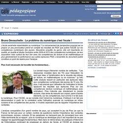 Bruno Devauchelle : Le problème du numérique c'est l'école !