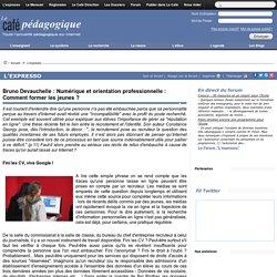Bruno Devauchelle : Numérique et orientation professionnelle : Comment former les jeunes ?
