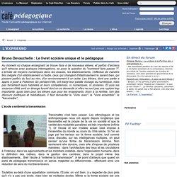 Bruno Devauchelle : Le livret scolaire unique et le pédagogue
