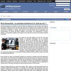 """Bruno Devauchelle : Le numérique transforme-t-il le """"point de vue"""" ?"""