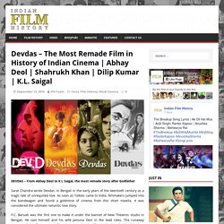 Devdas – The Most Remade Film in History of Indian Cinema