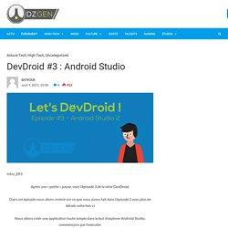 DevDroid #3 : Android Studio › DZ-Gen.com