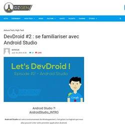 DevDroid #2 : se familiariser avec Android Studio › DZ-Gen.com