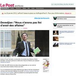 """Devedjian :""""Nous n'avons pas fini d'avoir des affaires"""" - pierre-alain sur LePost.fr"""