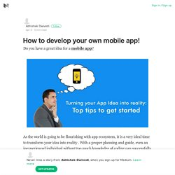 How to develop your own mobile app! – Abhishek Dwivedi – Medium