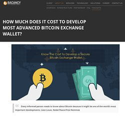 Know The Cost To Develop a Secure Bitcoin Exchange Wallet