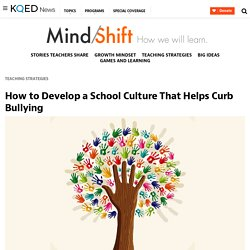 How to Develop a School Culture That Helps Curb Bullying