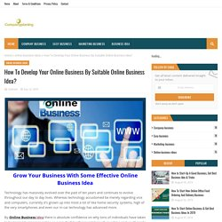 How To Develop Your Online Business By Suitable Online Business Idea?