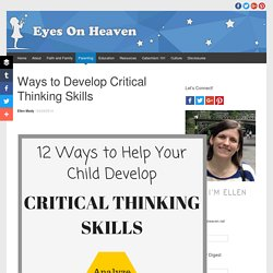 Ways to Develop Critical Thinking Skills - Eyes On Heaven
