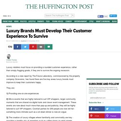 Luxury Brands Must Develop Their Customer Experience To Survive