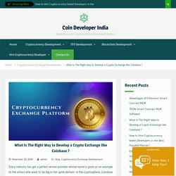 What Is The Right Way to Develop Crypto Exchange like Coinbase ?