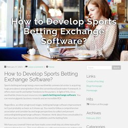 How to Develop Sports Betting Exchange Software?