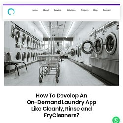 How To Develop An On-Demand Laundry App Like Cleanly, Rinse and FryCleaners? - Omninos Solutions