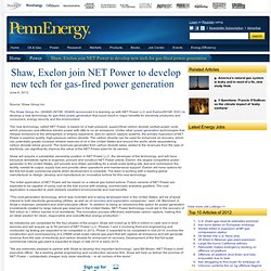 Shaw, Exelon join NET Power to develop new tech for gas-fired power generation