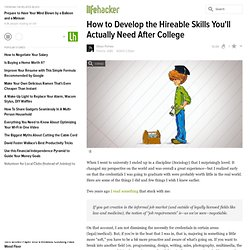 How to Develop the Hireable Skills You'll Actually Need After College