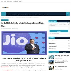 Jio Beat Airtel to Develop Into No.2 in Industry Revenue Market Share