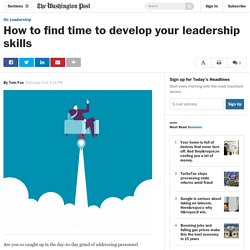 How to find time to develop your leadership skills