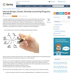 How to Design, Create, Develop e-Learning Programs that Work