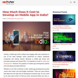 How Much Does it Cost to Develop an Mobile App in India? Redbytes