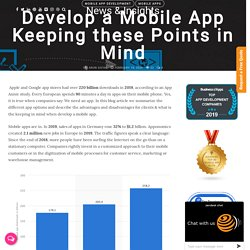 Develop a Mobile App keeping these points in mind
