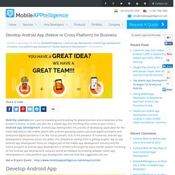 Develop Android App (Native or Cross-Platform) for Business