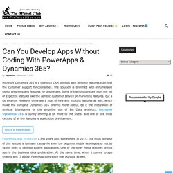 Can You Develop Apps Without Coding With PowerApps & Dynamics 365?