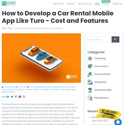 How to Develop a Car Rental Mobile App Like Turo - Cost and Features