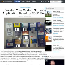 Develop Your Custom Software Application Based on SDLC Model