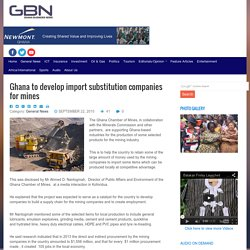 Ghana to develop import substitution companies for mines